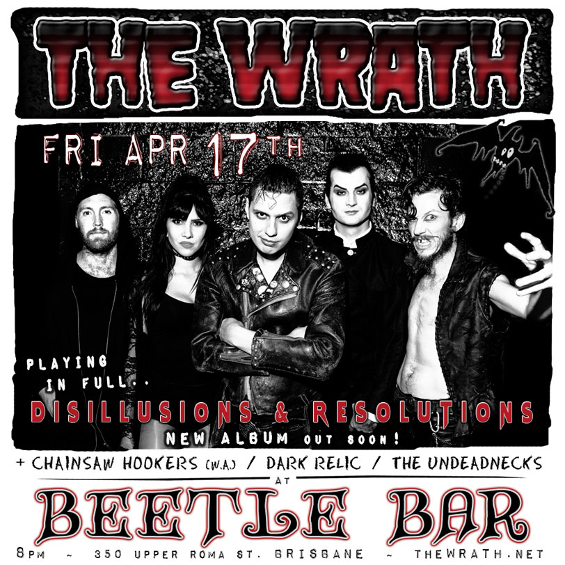 17th April - The Wrath @ Beetle Bar, Brsbane.